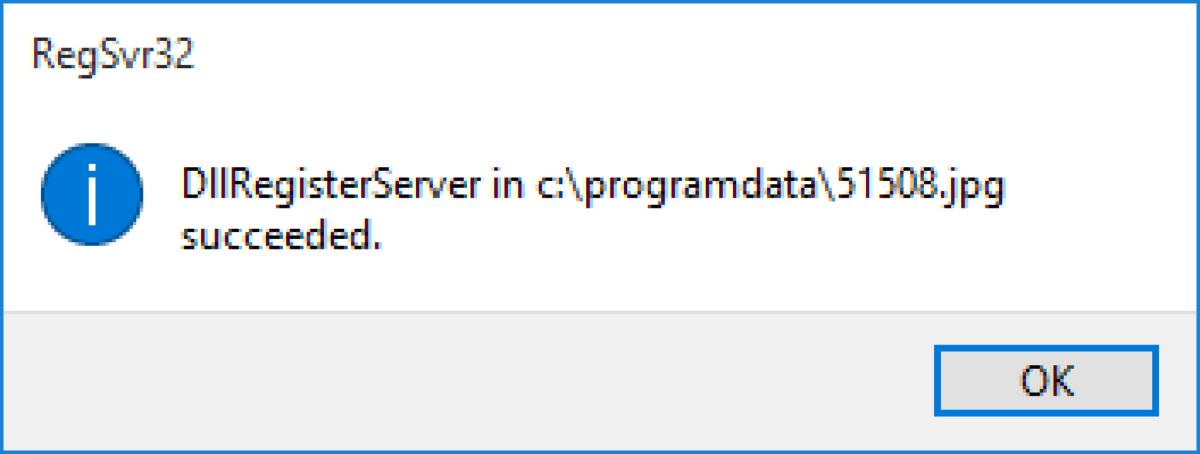 スクリーンショットに示されているメッセージ: RegSvr32, DllRegisterServer in c:\programdata\51508.jpg succeeded. ユーザーが[OK]をクリックするためのリンクが表示されています。