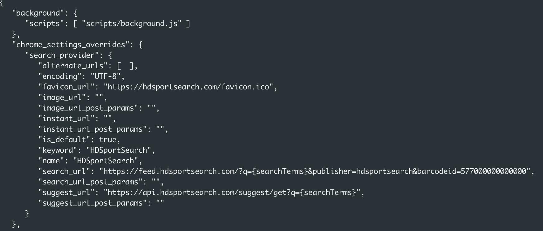 ダウンロードして分析した結果、このHDSportSearchという機能拡張のパッケージにバンドルされているmanifest.jsonファイルは、検索エンジンハイジャッカーであることがわかりました。検索エンジンハイジャッカーは、ブラウザの検索エンジンのデフォルト値をオーバーライドします。